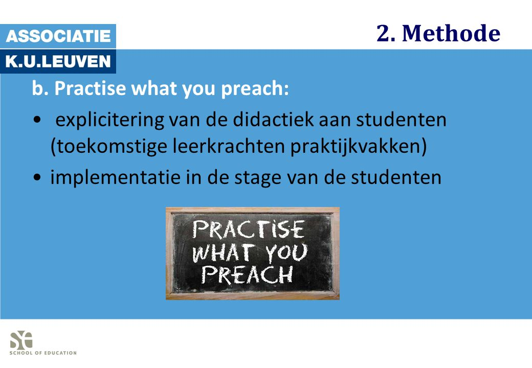 2. Methode b. Practise what you preach: