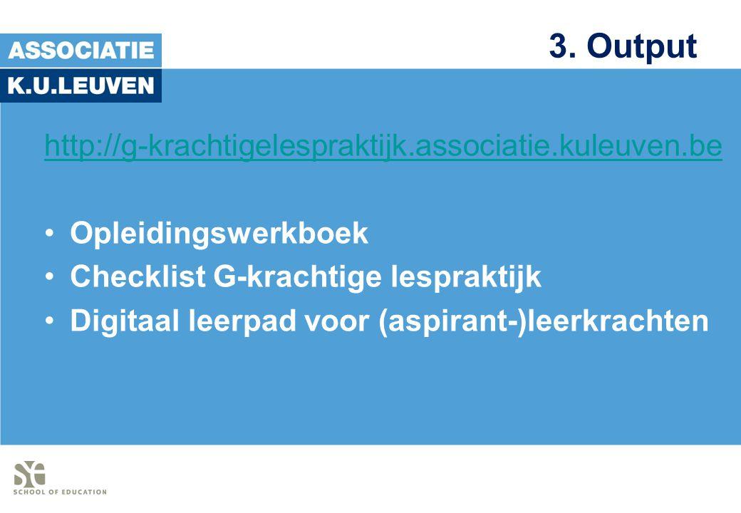 3. Output http://g-krachtigelespraktijk.associatie.kuleuven.be
