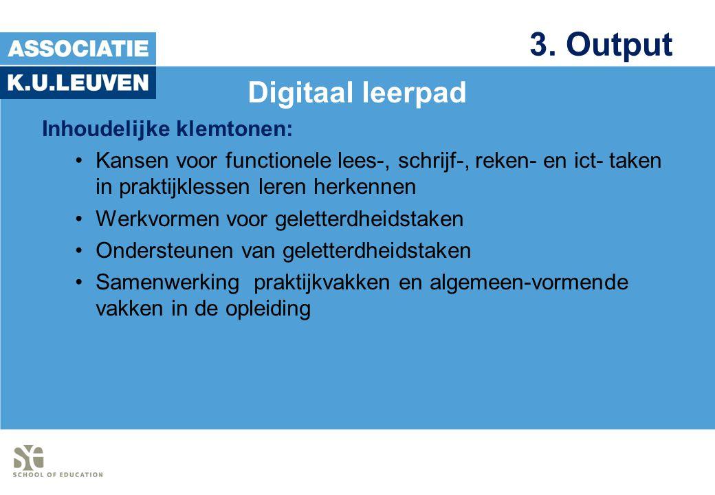 3. Output Digitaal leerpad Inhoudelijke klemtonen:
