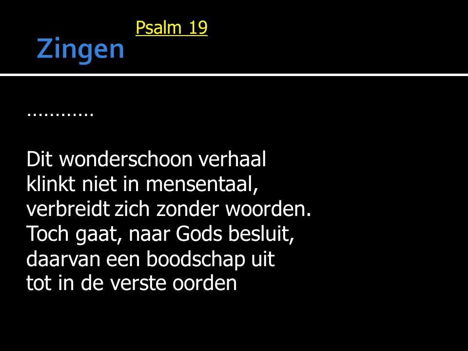 Zingen Psalm 19.
