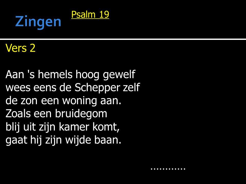 Zingen Vers 2 Aan s hemels hoog gewelf wees eens de Schepper zelf