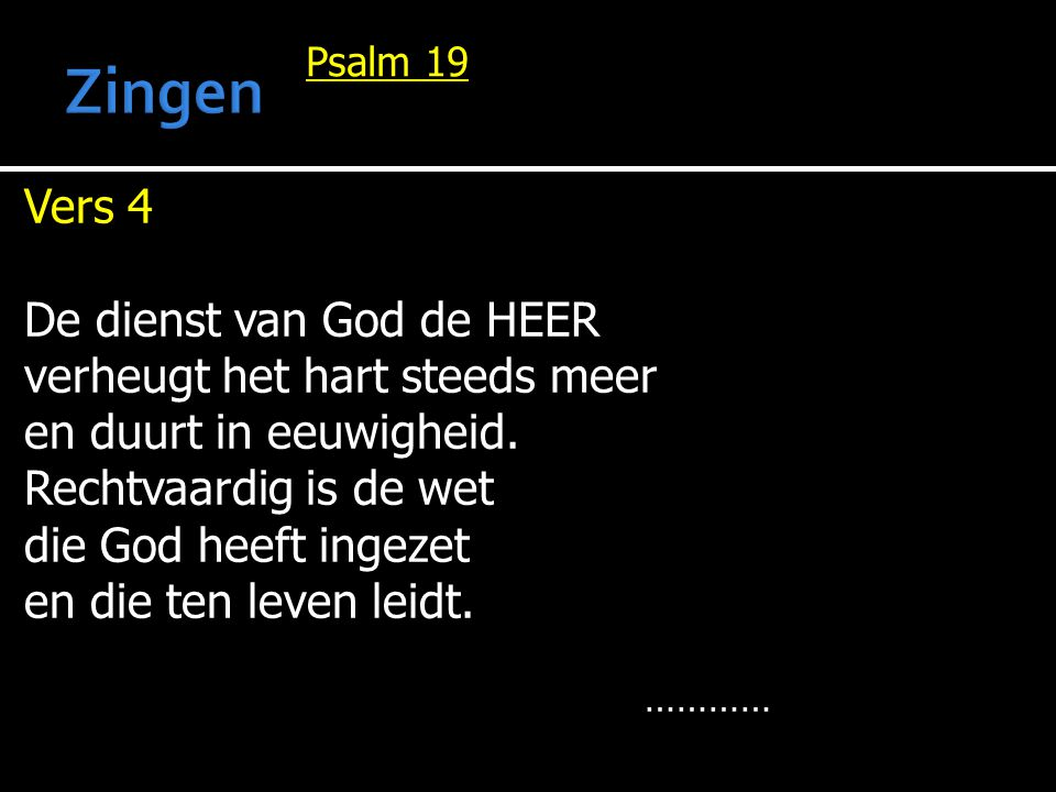 Zingen Vers 4 De dienst van God de HEER verheugt het hart steeds meer