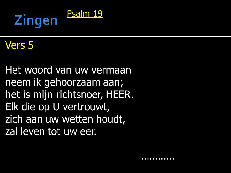 Zingen Vers 5 Het woord van uw vermaan neem ik gehoorzaam aan;