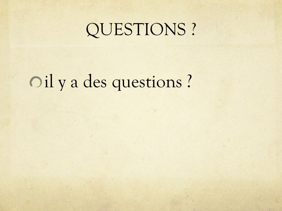 QUESTIONS il y a des questions