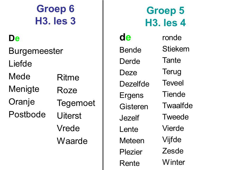Groep 6 H3. les 3 Groep 5 H3. les 4 de De Burgemeester Liefde Mede