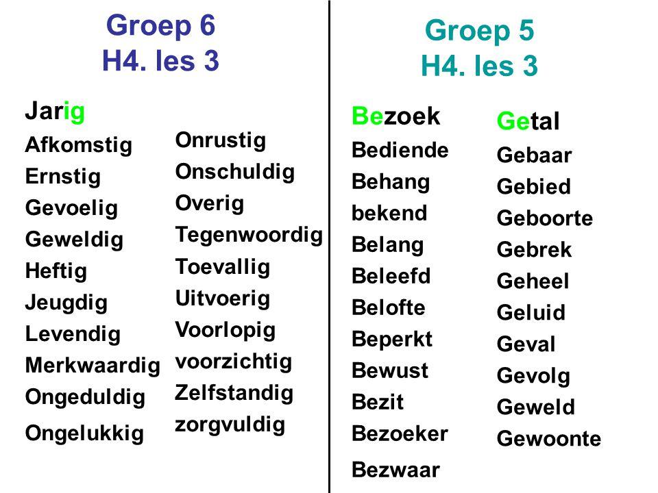 Groep 6 H4. les 3 Groep 5 H4. les 3 Jarig Bezoek Getal Onrustig