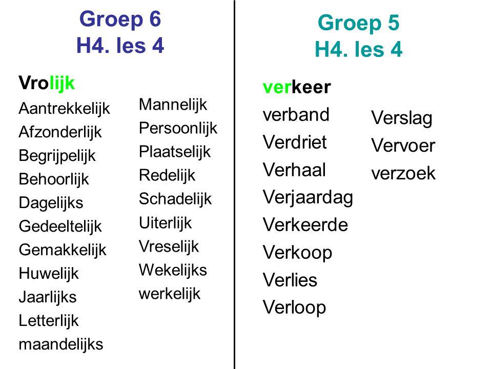 Groep 6 H4. les 4 Groep 5 H4. les 4 Vrolijk verkeer verband Verdriet