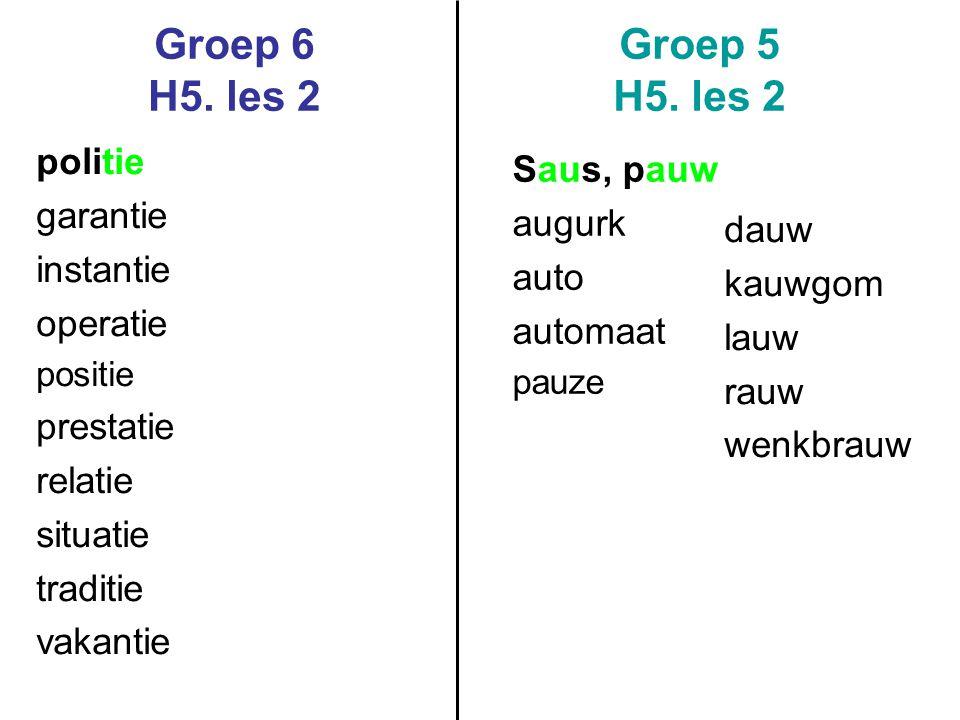 Groep 6 H5. les 2 Groep 5 H5. les 2 politie Saus, pauw garantie augurk