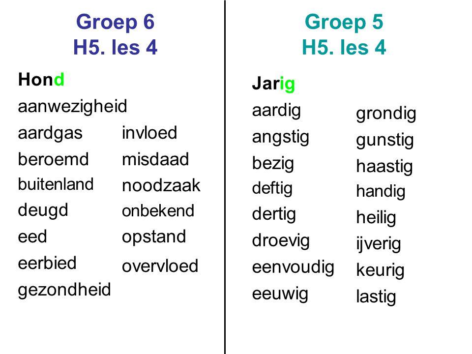 Groep 6 H5. les 4 Groep 5 H5. les 4 Hond aanwezigheid aardgas beroemd