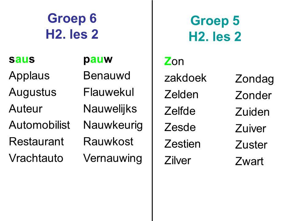 Groep 6 H2. les 2 Groep 5 H2. les 2 saus Applaus Augustus Auteur