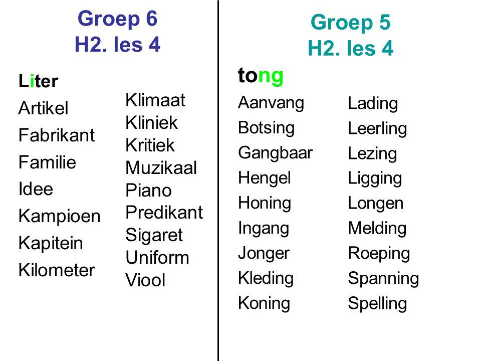 Groep 6 H2. les 4 Groep 5 H2. les 4 tong Liter Artikel Klimaat