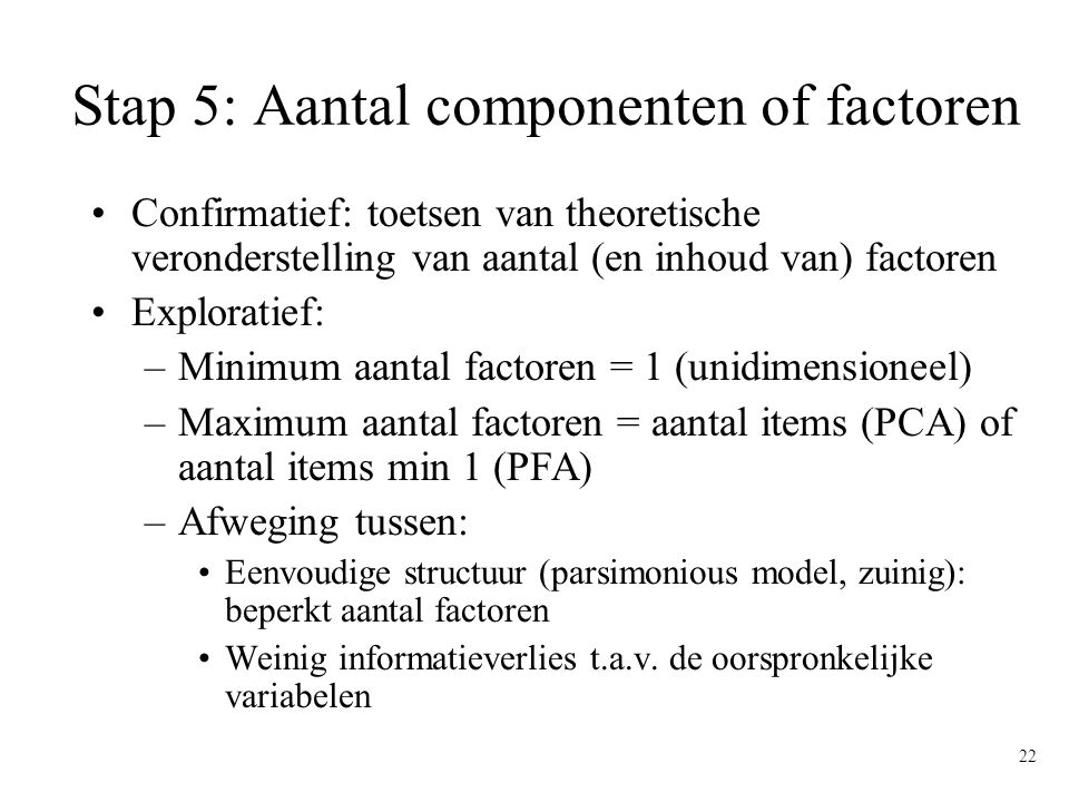 Stap 5: Aantal componenten of factoren
