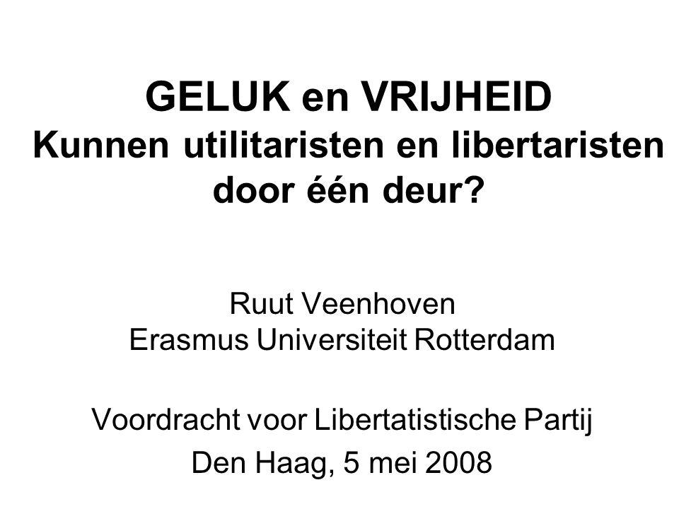 GELUK en VRIJHEID Kunnen utilitaristen en libertaristen door één deur