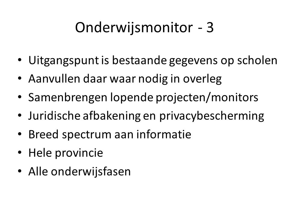 Onderwijsmonitor - 3 Uitgangspunt is bestaande gegevens op scholen