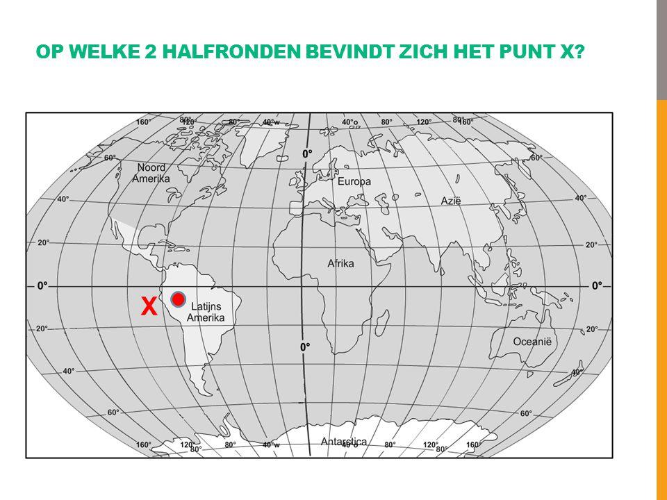 Op welke 2 halfronden bevindt zich het punt x