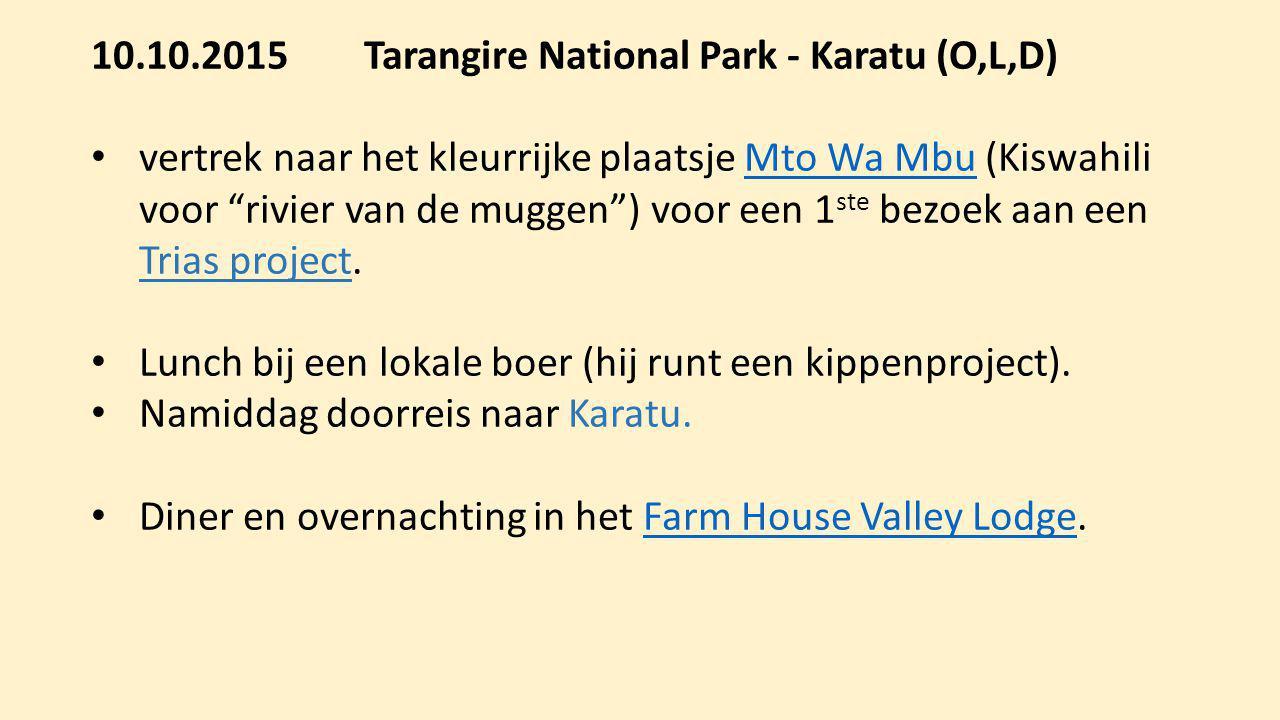 10.10.2015 Tarangire National Park - Karatu (O,L,D)