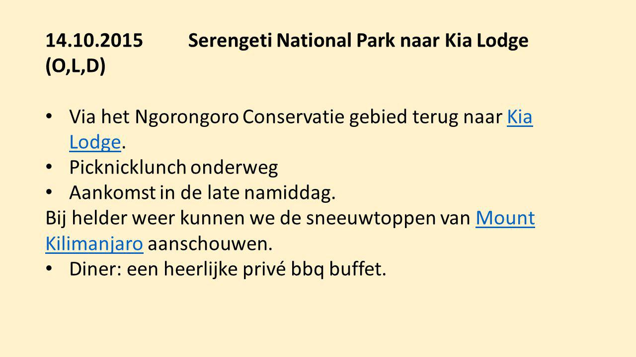 14.10.2015 Serengeti National Park naar Kia Lodge (O,L,D)