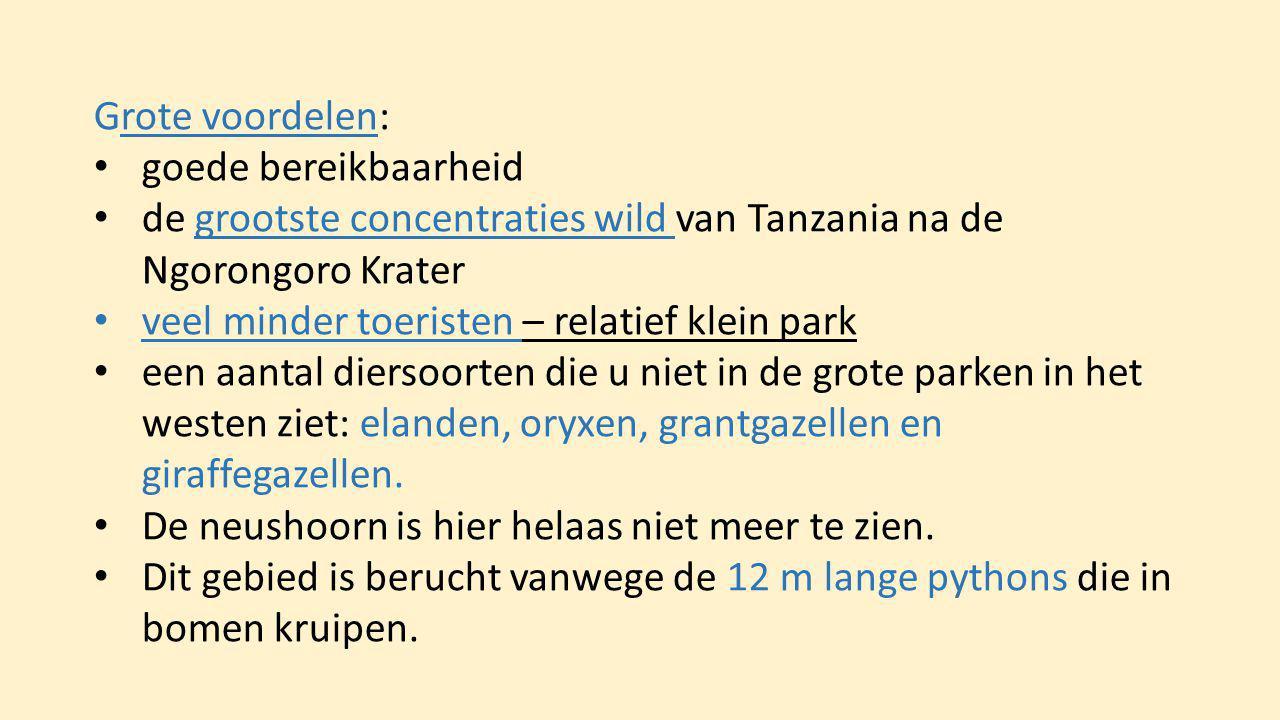 Grote voordelen: goede bereikbaarheid. de grootste concentraties wild van Tanzania na de Ngorongoro Krater.
