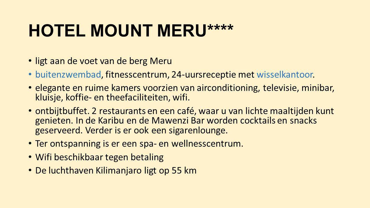 HOTEL MOUNT MERU**** ligt aan de voet van de berg Meru