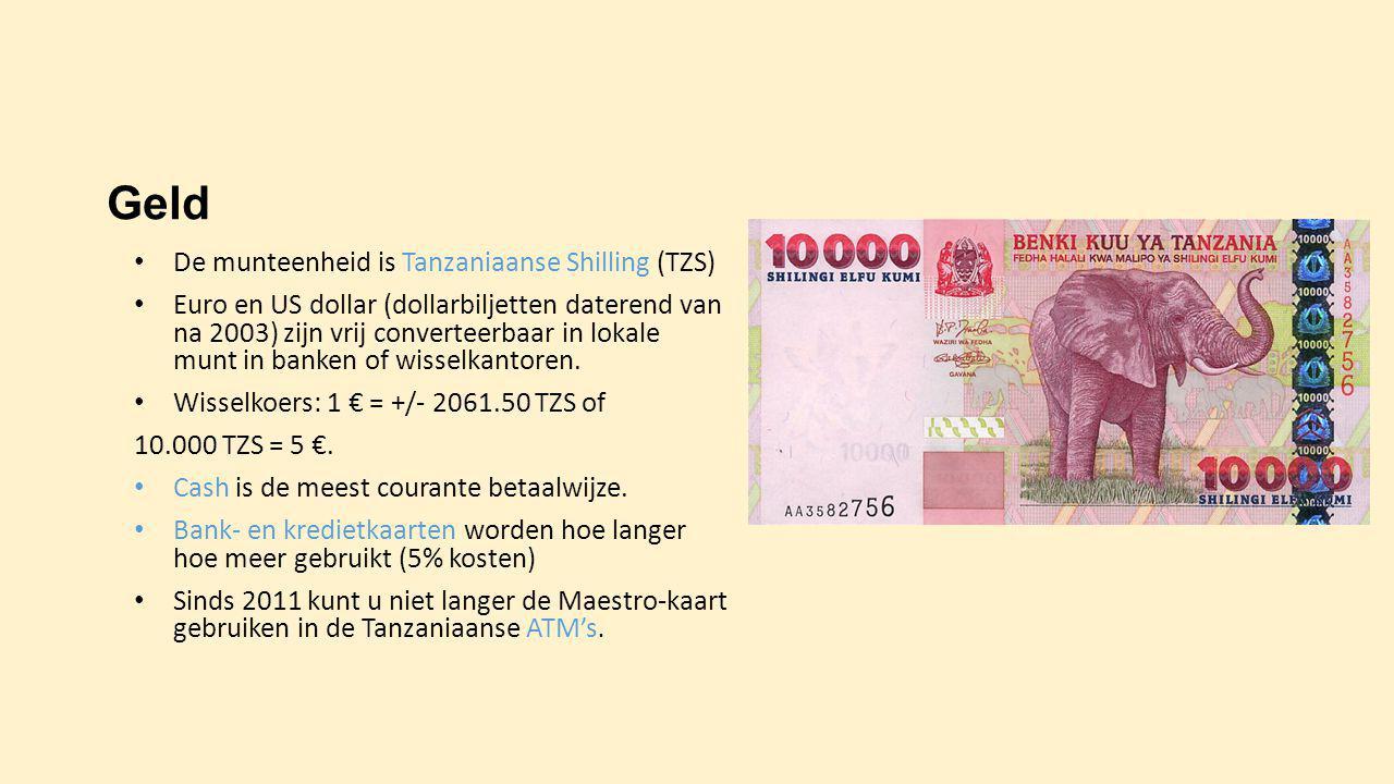 Geld De munteenheid is Tanzaniaanse Shilling (TZS)