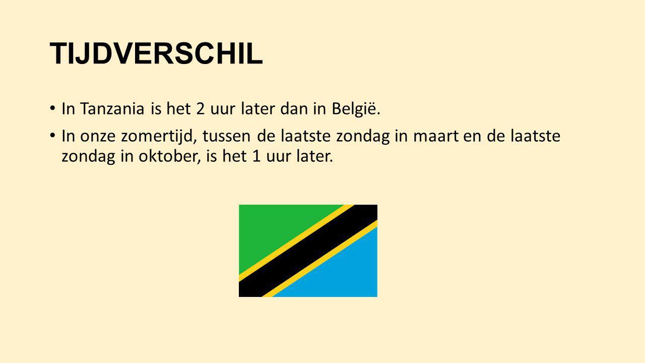 TIJDVERSCHIL In Tanzania is het 2 uur later dan in België.