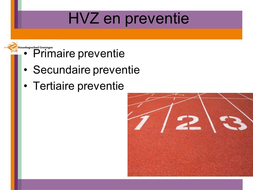 HVZ en preventie Primaire preventie Secundaire preventie