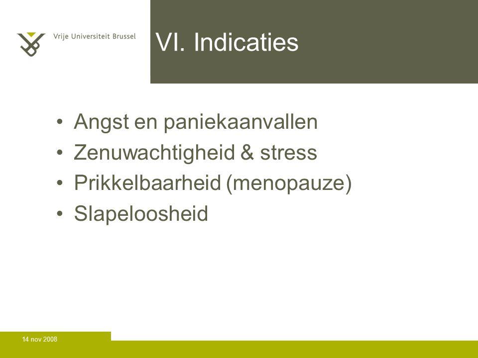 VI. Indicaties Angst en paniekaanvallen Zenuwachtigheid & stress