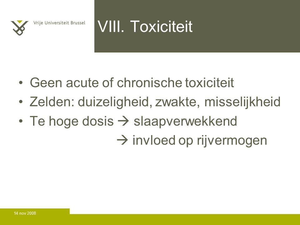 VIII. Toxiciteit Geen acute of chronische toxiciteit