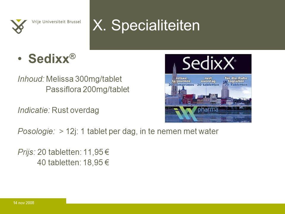X. Specialiteiten Sedixx® Inhoud: Melissa 300mg/tablet