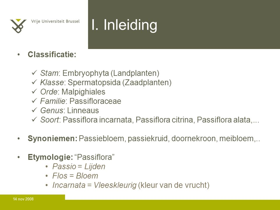 I. Inleiding Classificatie: Stam: Embryophyta (Landplanten)