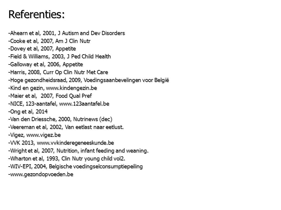 Referenties: -Ahearn et al, 2001, J Autism and Dev Disorders