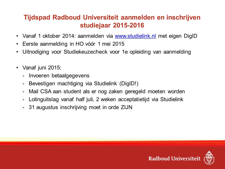 Tijdspad Radboud Universiteit aanmelden en inschrijven studiejaar 2015-2016