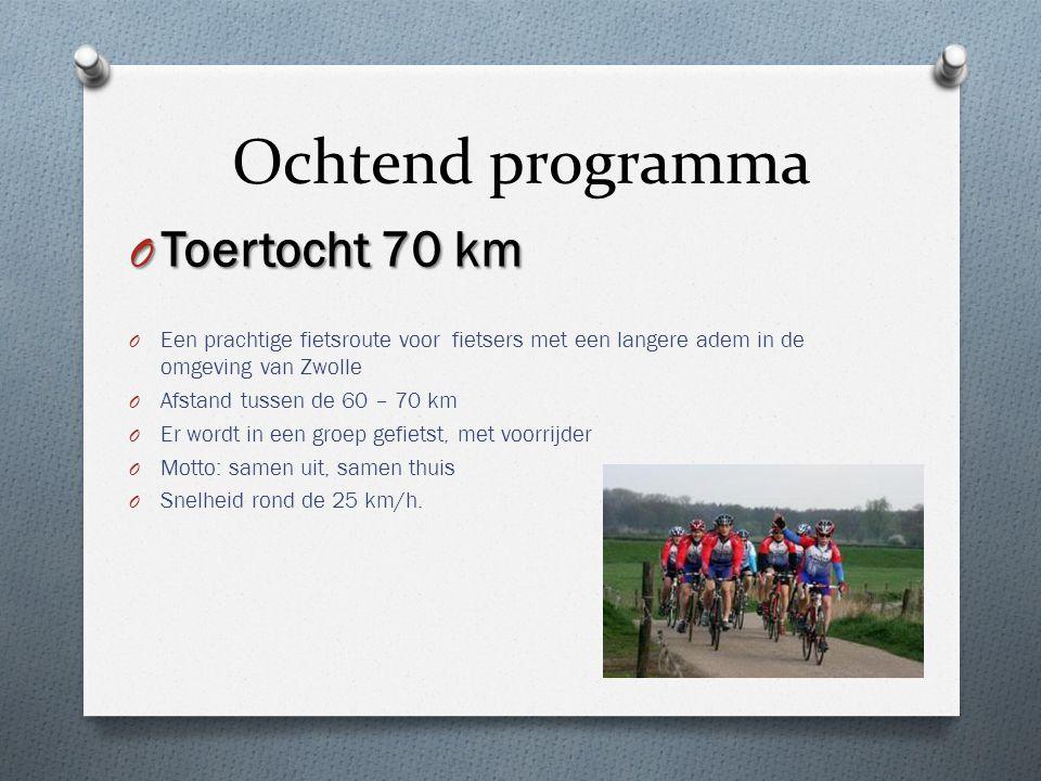 Ochtend programma Toertocht 70 km
