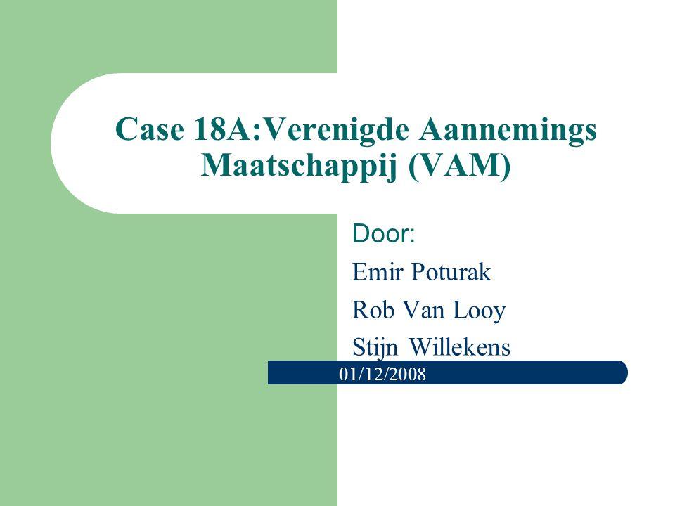 Case 18A:Verenigde Aannemings Maatschappij (VAM)