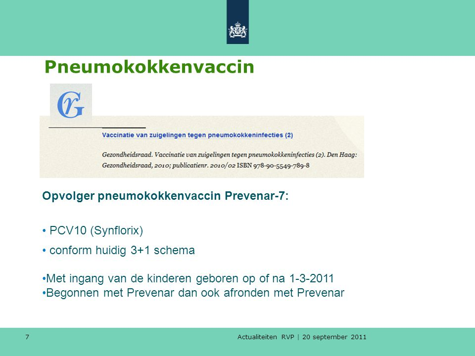 Pneumokokkenvaccin Opvolger pneumokokkenvaccin Prevenar-7: