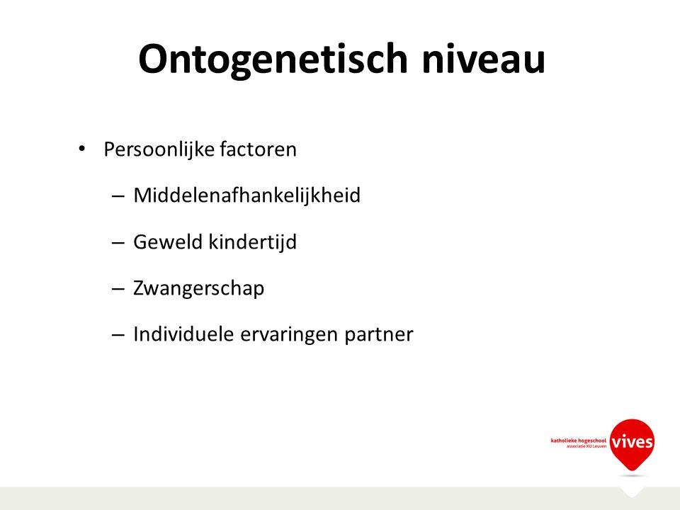 Ontogenetisch niveau Persoonlijke factoren Middelenafhankelijkheid