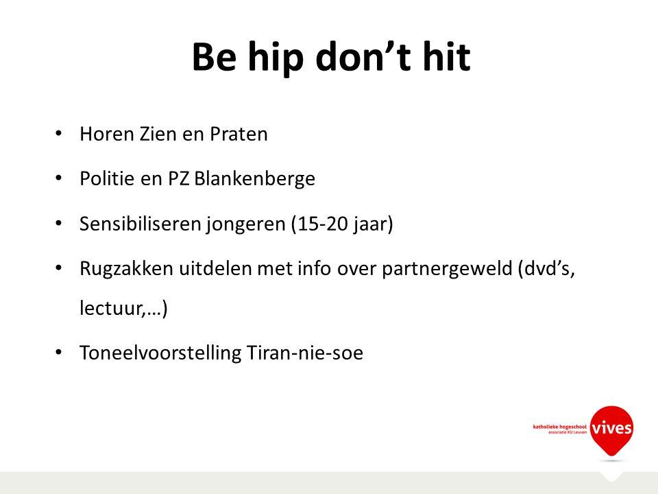 Be hip don't hit Horen Zien en Praten Politie en PZ Blankenberge