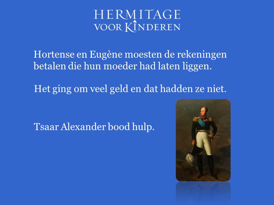 Hortense en Eugène moesten de rekeningen betalen die hun moeder had laten liggen.