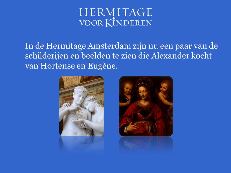 In de Hermitage Amsterdam zijn nu een paar van de schilderijen en beelden te zien die Alexander kocht van Hortense en Eugène.