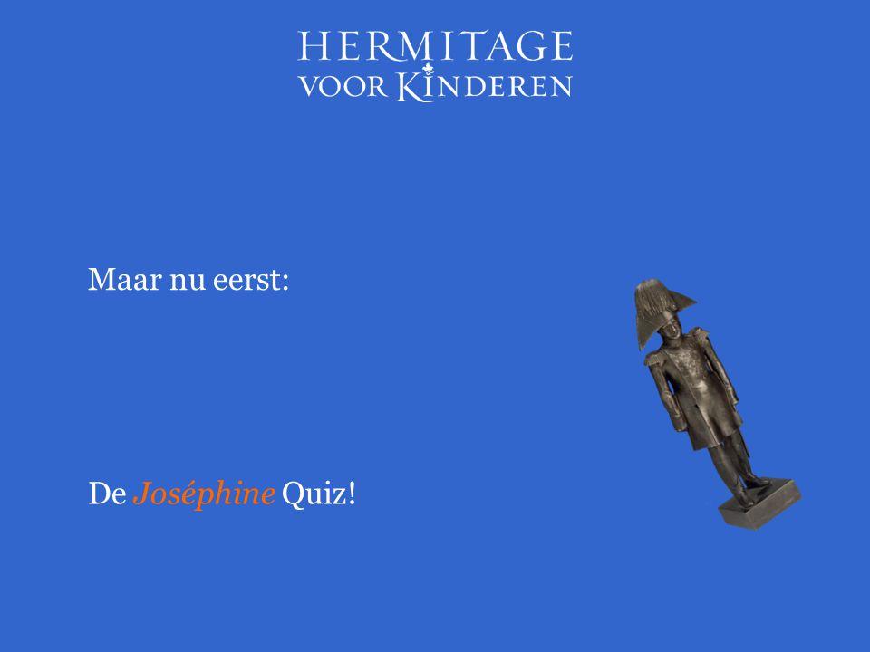 Maar nu eerst: De Joséphine Quiz!