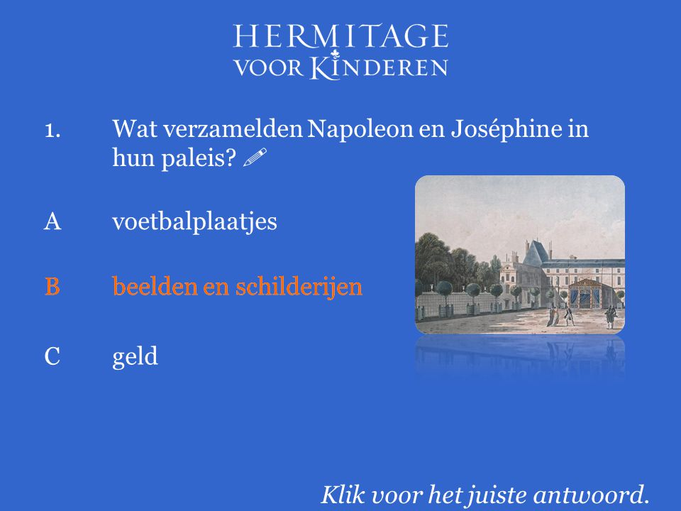 1. Wat verzamelden Napoleon en Joséphine in hun paleis 