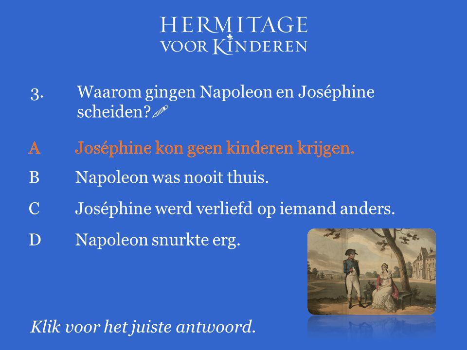 3. Waarom gingen Napoleon en Joséphine scheiden 