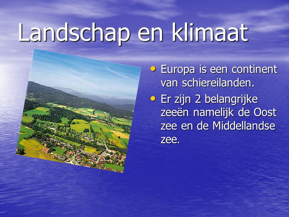 Landschap en klimaat Europa is een continent van schiereilanden.