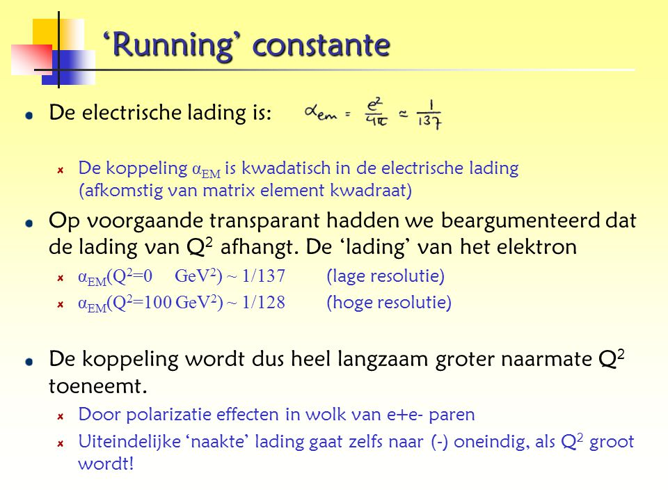 'Running' constante De electrische lading is: