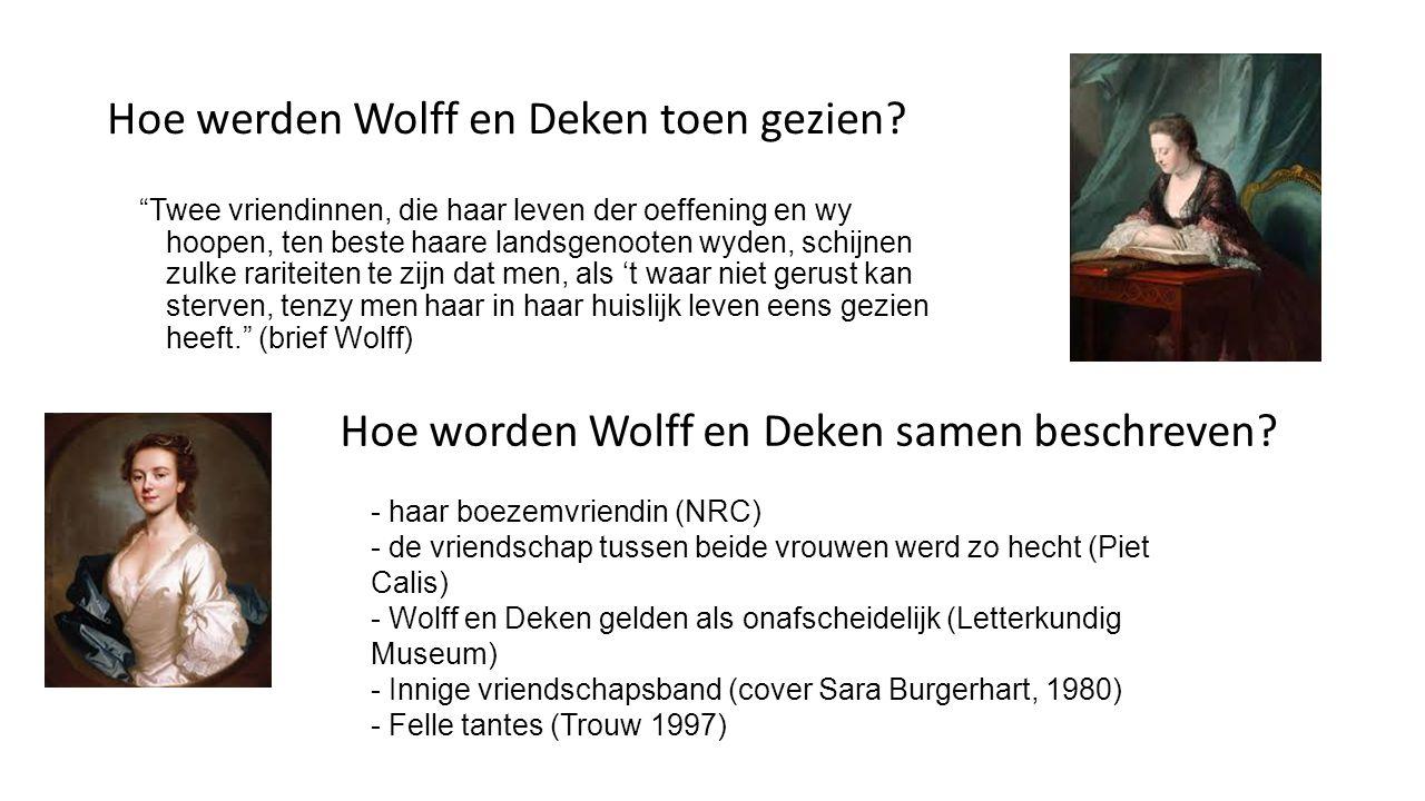 Hoe werden Wolff en Deken toen gezien