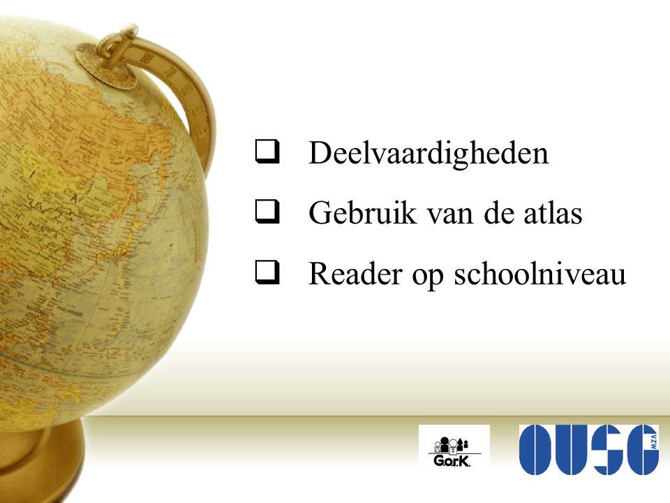 Deelvaardigheden Gebruik van de atlas Reader op schoolniveau