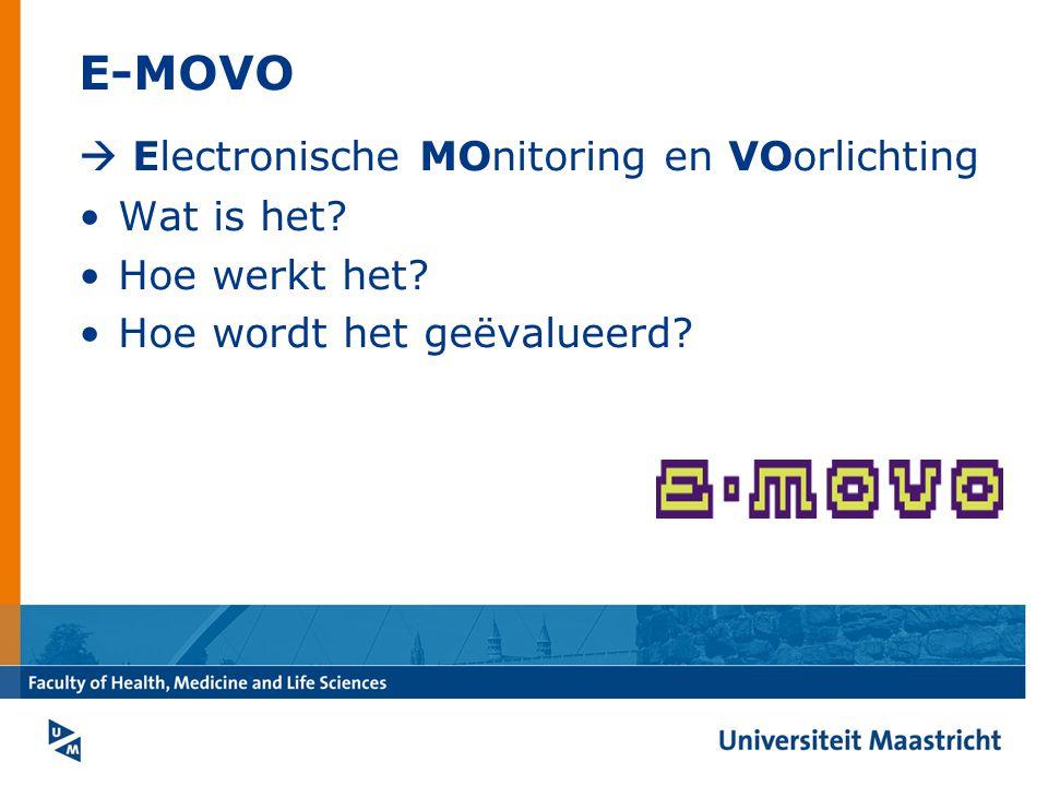 E-MOVO  Electronische MOnitoring en VOorlichting Wat is het