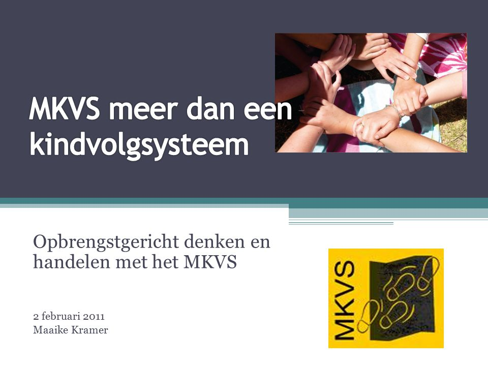 MKVS meer dan een kindvolgsysteem
