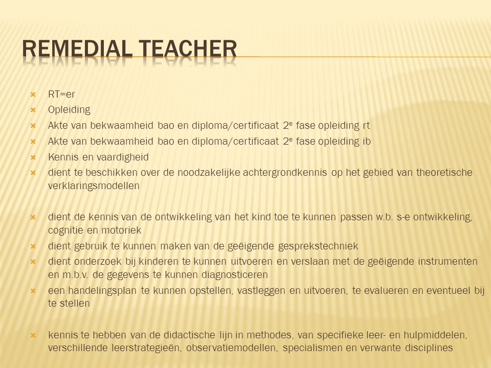 Remedial teacher RT=er Opleiding