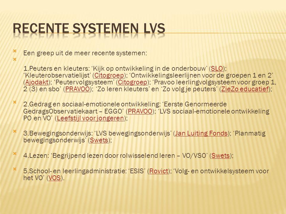 Recente systemen lvs Een greep uit de meer recente systemen: